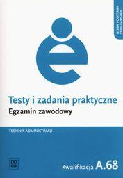 Testy i zad. prakt. Tech. administracji kwal. A.68