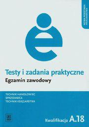 Testy i zad. prakt. Tech. handlowiec kwal. A.18
