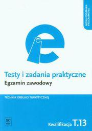 Testy i zad. prakt. Tech. obsługi tur. kwal. T.13