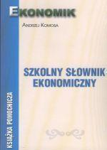 Szkolny słownik ekonomiczny