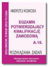 Egzamin potwierdzający kwalifikację zawodową A.18 Rozw. zad. (143033)