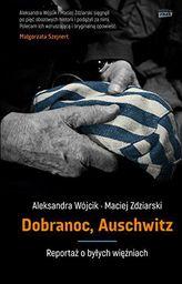Dobranoc Auschwitz. Reportaż o byłych więźniach