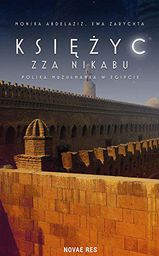 Księżyc zza nikabu. Polska muzułmanka w Egipcie