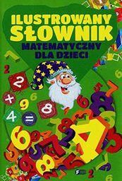 Ilustrowany slownik matematyczny dla dzieci