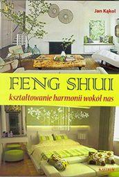 Feng Shui kształtowanie harmoni wokół nas