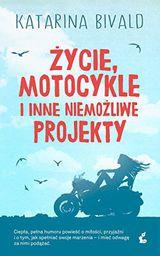 Życie, motocykle i inne niemożliwe projekty (240215)