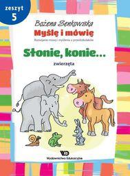 Myślę i mówię z.5 Słonie, konie. Zwierzęta