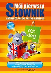Mój pierwszy słownik angielsko-polski, polsko-angielski (oprawa twarda)