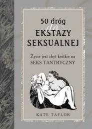 50 dróg do ekstazy seksualnej. Życie jest za... - 60996