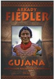 Gujana - Spotkałem szczęśliwych Indian