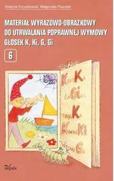 Materiał wyrazowo-obrazkowy..głosek K,Ki,G,Gi 2016