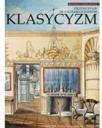 Klasycyzm. Przewodnik dla kolekcjonerów (124540)