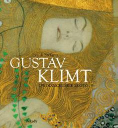Gustav Klimt. Uwodzicielskie złoto (227559)