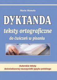 Dyktanda.Teksty ortograficzne do ćwiczeń w pisaniu