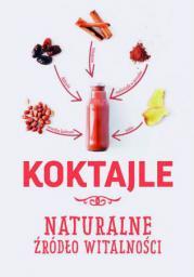 Koktajle. Naturalne źródło witalności (242087)