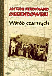 Wśród czarnych - Antoni F. Ossendowski