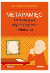 Metapamięć. Perpektywa psychologiczna i kliniczna