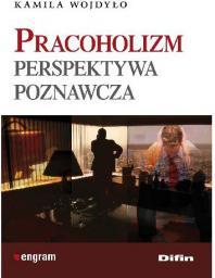 Pracoholizm. Perspektywa poznawcza
