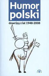 Humor polski. Dowcipy z lat 1948-2008 (26957)