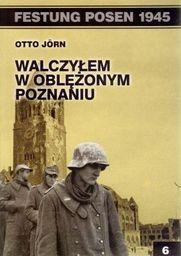 Festung Posen 1945. Walczyłem w oblężonym... (143916)
