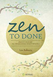 Zen To Done. Proste sposoby na zwiększenie efektywności (39836)