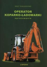 Operator koparko-ładowarki. Opracowanie