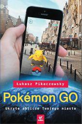 Pokemon Go. Ukryte oblicze Twojego miasta