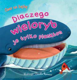 Czas na bajkę. Dlaczego wieloryb je tylko plankton (249698)