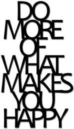 DekoSign Napis na ścianę 3D DO MORE OF WHAT MAKES YOU HAPPY (DMW1-1)