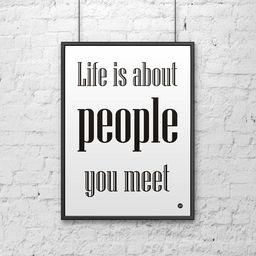 DekoSign Plakat dekoracyjny 50x70 cm LIFE IS ABOUT PEOPLE YOU MEET biały DS-PL6-0 - DS-PL6-0