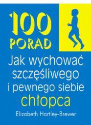 100 porad jak wychować szczęśliwego i pewnego... (31631)