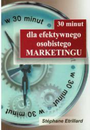 30 minut dla efektywnego osobistego marketingu (44364)