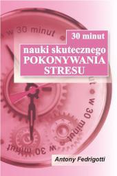 30 minut nauki skutecznego pokonywania stresu (44365)
