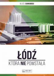 Łódź, która nie powstała (221117)