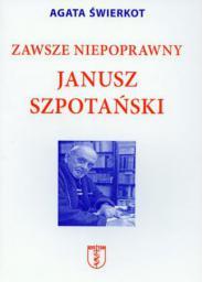 Zawsze niepoprawny Janusz Szpotański (250901)