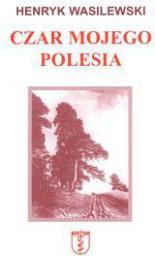 Czar mojego Polesia