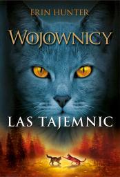 Wojownicy T.3 Las tajemnic
