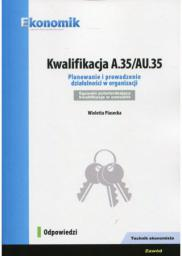 Kwalifikacja A.35. Planowanie i prowadzenie działalności w organizacji. Egzamin potwierdzający kwalifikacje w zawodzie. Odpowiedzi