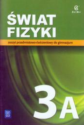Fizyka gimnazjum Świat fizyki 3A. Ćwiczenia