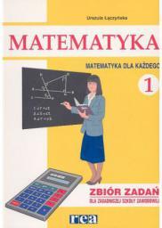 Matematyka dla każdego ZSZ kl.1-2 zbiór zadań cz.1