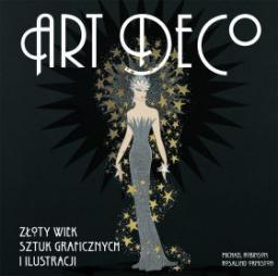 Art Deco. Złoty wiek sztuk graficznych.