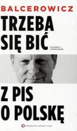 Trzeba się bić z PIS o Polskę. Wydanie II uzupełnione