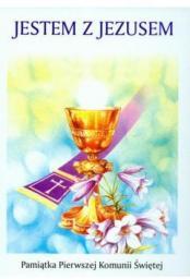 G&P Oficyna Wydawnicza Jestem z Jezusem. Pamiątka Pierwszej Komunii Świętej