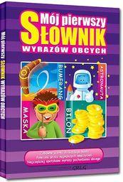 Mój pierwszy słownik wyrazów obcych. - WIKR-071859