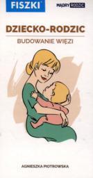 Dziecko-rodzic. Budowanie więzi