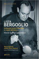 Lista Bergoglio. Ocaleni przez Franciszka w czasach dyktatury. Historia nigdy nie opowiedziana