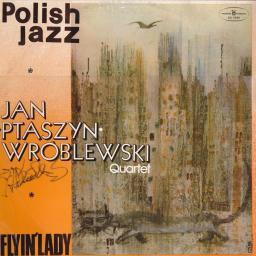 Jan Ptaszyn Wróblewski Quartet, Flyin' Lady