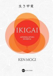 IKIGAI. Japoński sposób na to, jak znaleźć sens w życiu