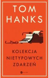 Kolekcja nietypowych zdarzeń. Tom Hanks (oprawa twarda)
