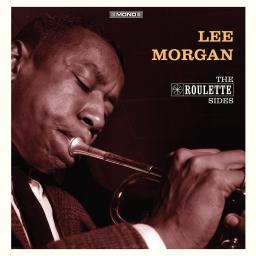 LEE MORGAN - THE ROULLETE SIDES